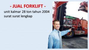 Jual BU forklift kalmar manual bekas 28 ton jakarta